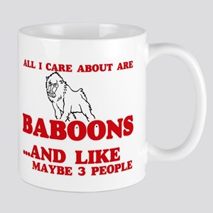 All I care about are Baboons Mugs